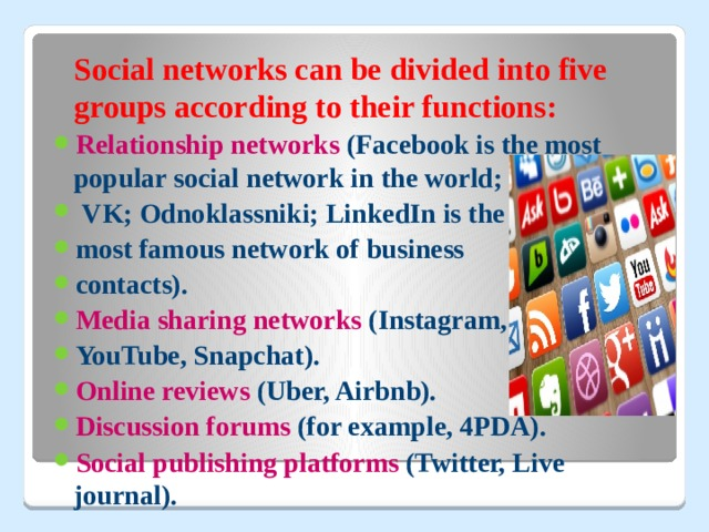 Social networks can be divided into five groups according to their functions: