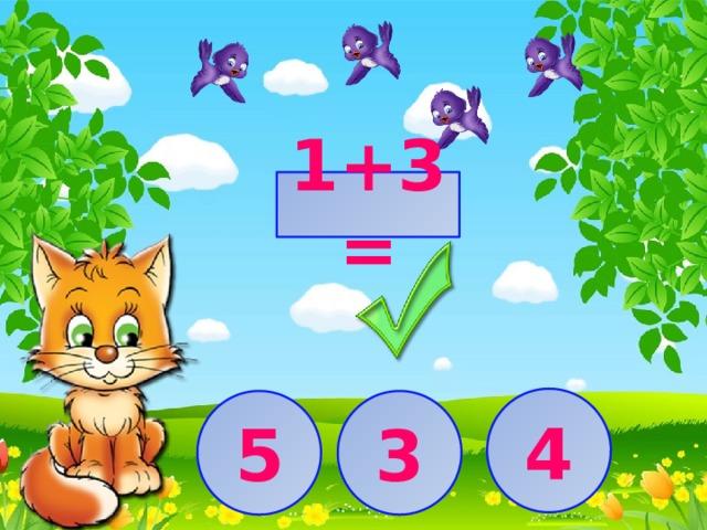 1+3= 4 3 5
