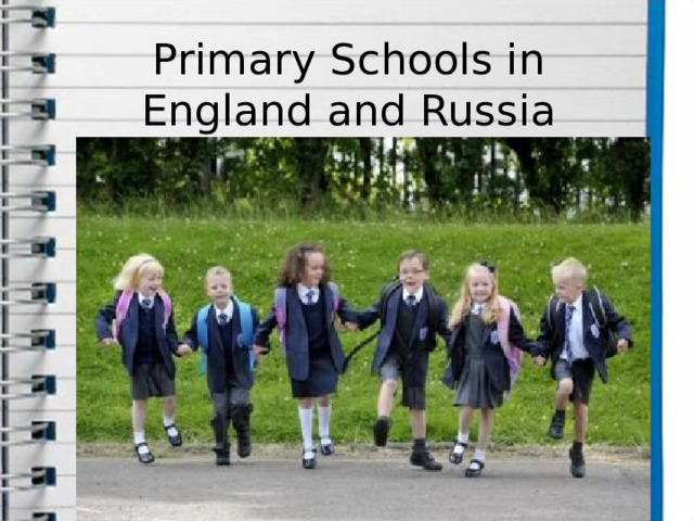 Primary Schools in England and Russia