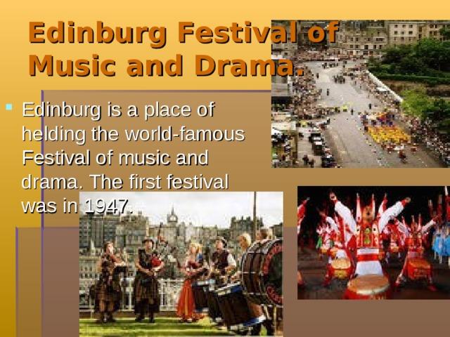 Edinburg Festival of Music and Drama.