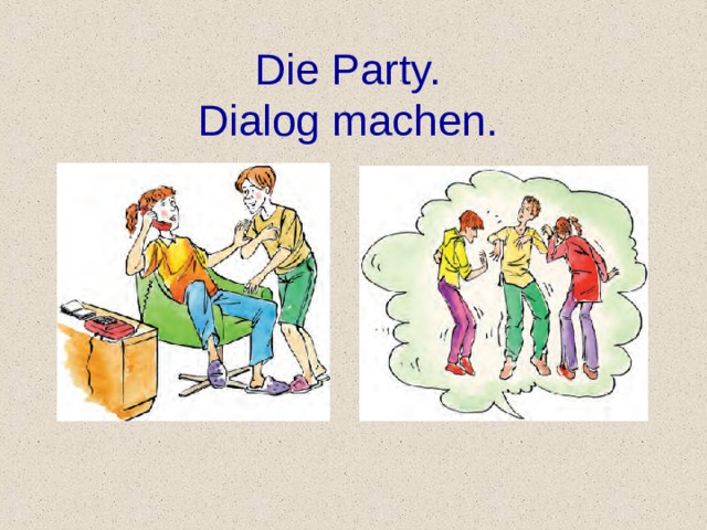 Die Party.  Dialog machen.