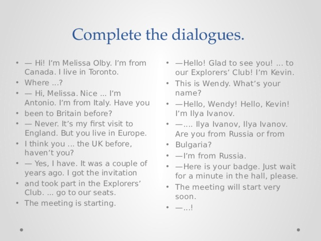 Complete the dialogues.
