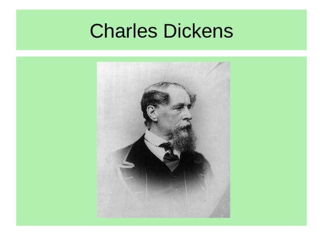 Charles Dickens .