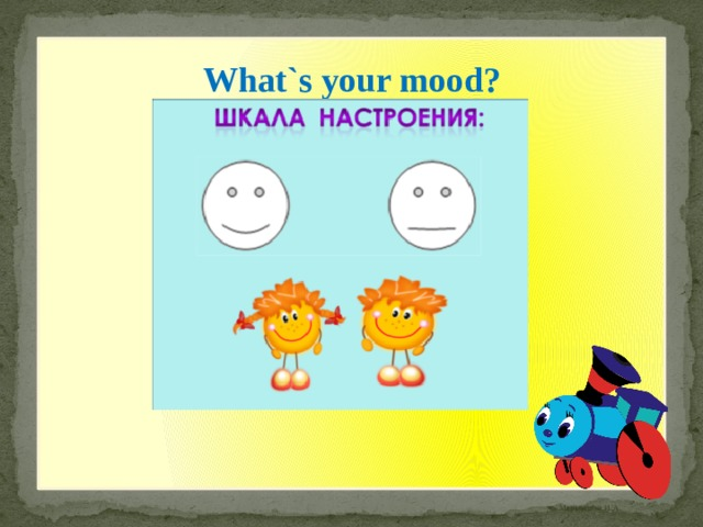 What`s your mood?
