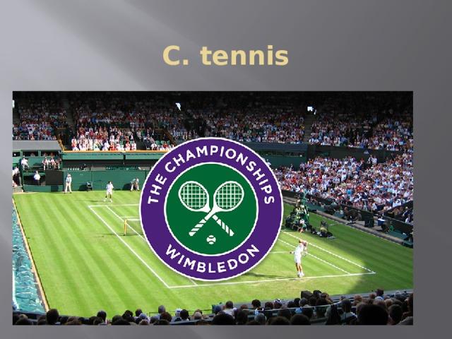 C. tennis
