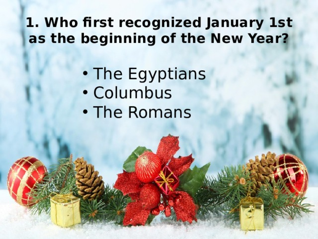 1. Who first recognized January 1st as the beginning of the New Year?