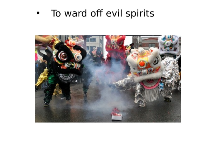 To ward off evil spirits