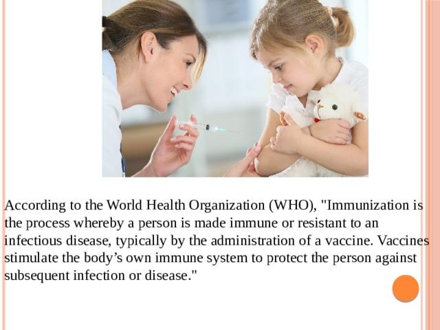 According to the World Health Organization (WHO),