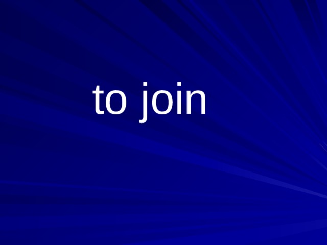 to join