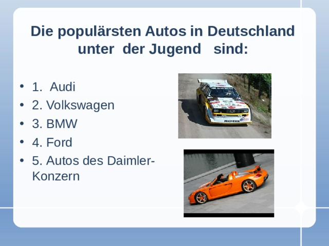 Die populärsten Autos in Deutschland unter der Jugend sind: