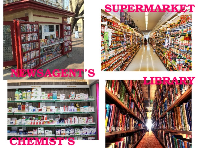 SUPERMARKET NEWSAGENT'S LIBRARY CHEMIST'S