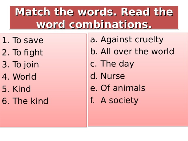 Match the words. Read the word combinations.