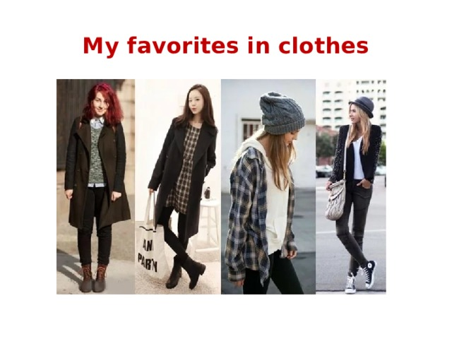 My favorites in clothes