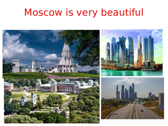Moscow is very beautiful
