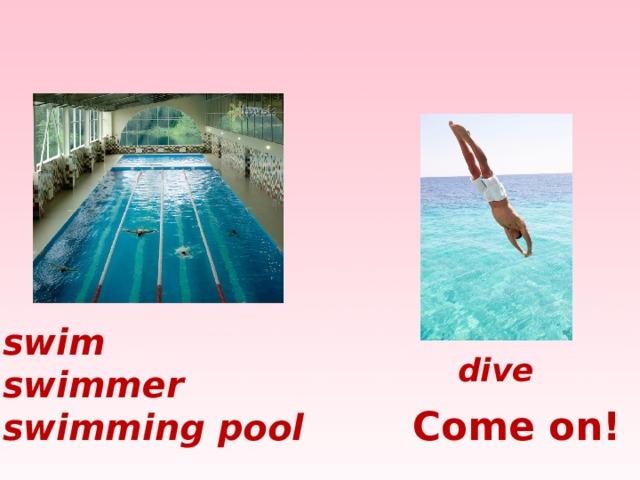 swim swimmer swimming pool dive Come on!