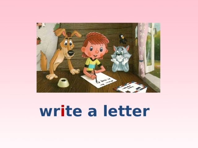 wr i te a letter
