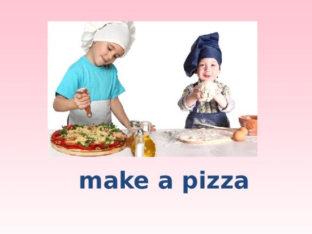 make a pizza