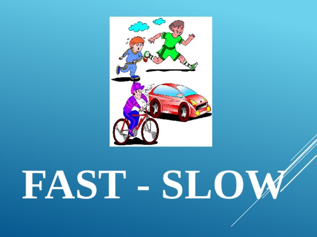 fast - slow