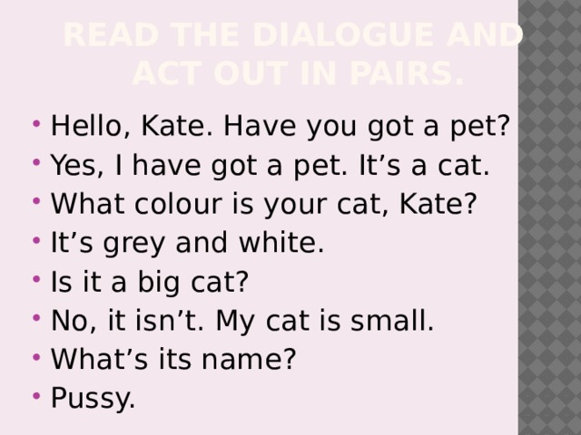 Read the dialogue and  act out in pairs.