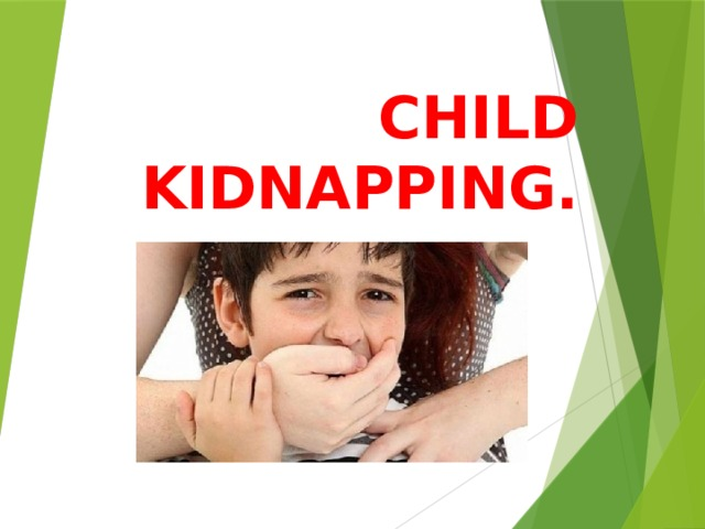 CHILD KIDNAPPING.