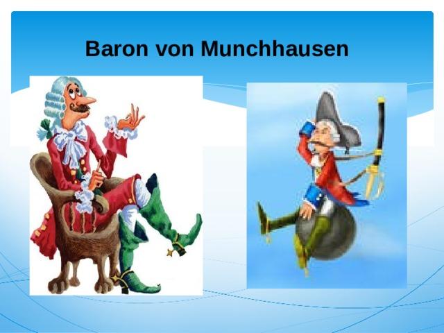 Baron von Munchhausen