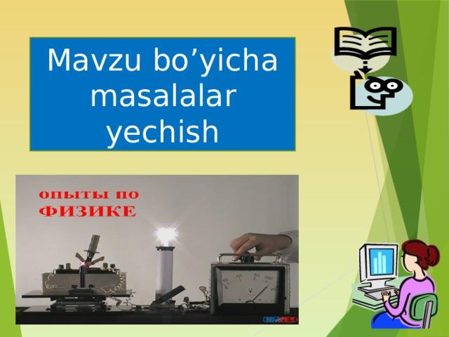 Mavzu bo'yicha masalalar yechish