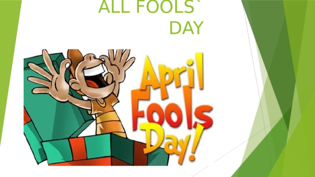 ALL FOOLS` DAY