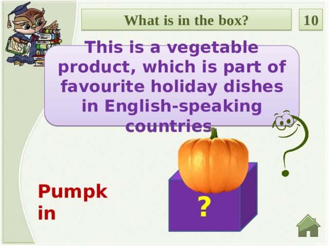 What is in the box? 10 This is a vegetable product, which is part of favourite holiday dishes in English-speaking countries.  Pumpkin ?
