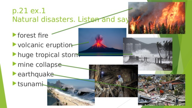 p.21 ex.1  Natural disasters. Listen and say.