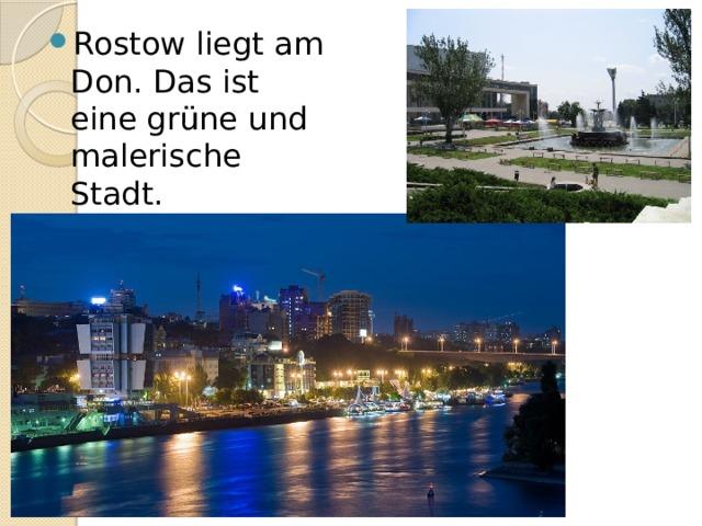Rostow liegt am Don. Das ist eine grüne und malerische Stadt.