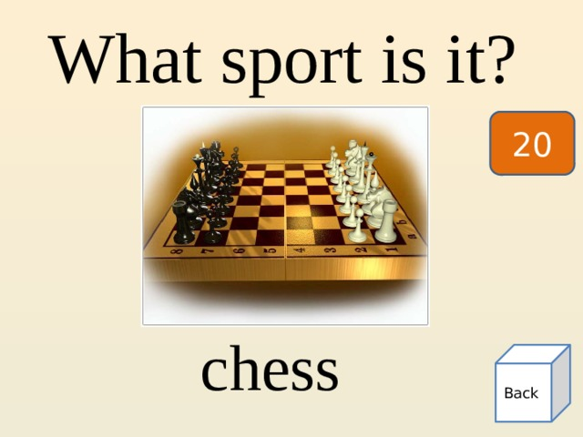 What sport is it? 20 chess Back
