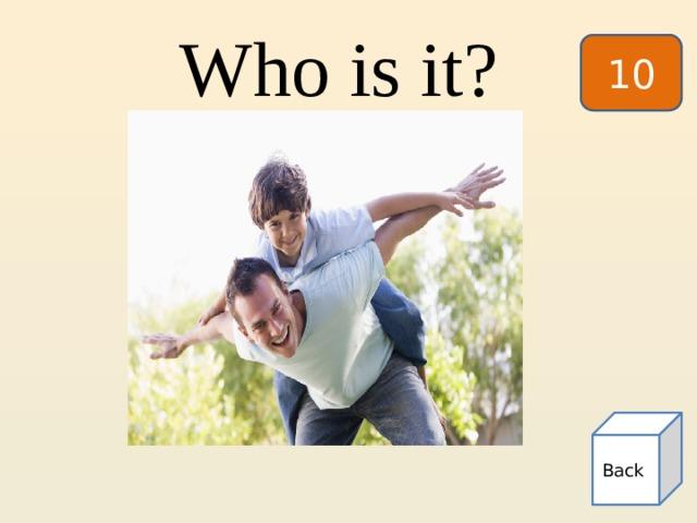Who is it? 10 Back