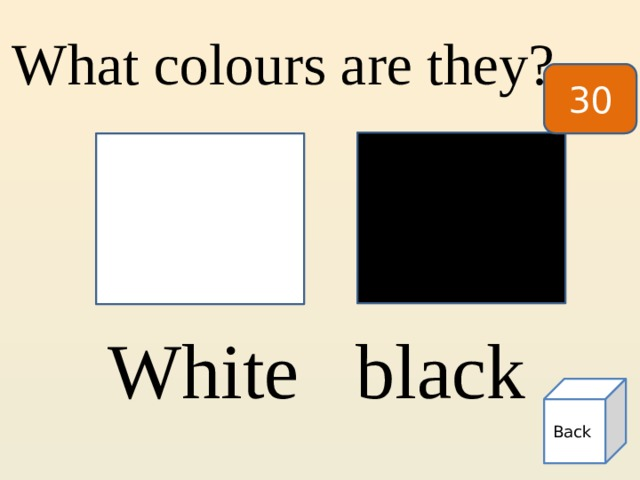 What colours are they? 30 White   black  Back