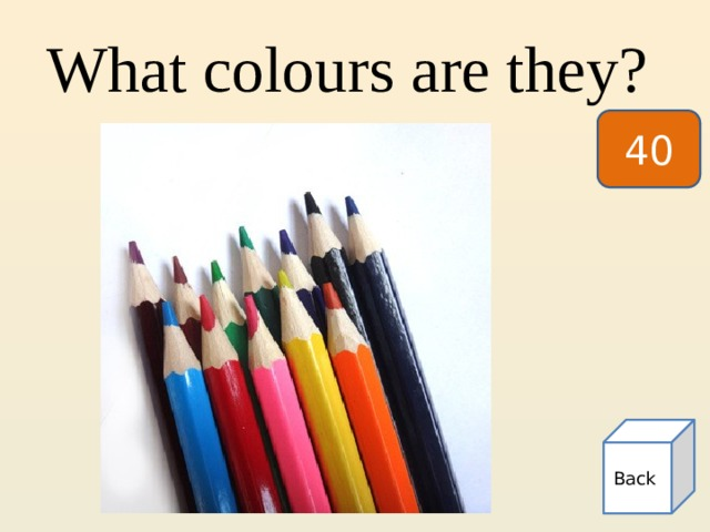 What colours are they? 40 Back