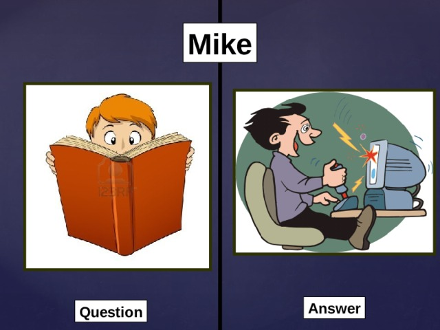 Mike Answer Question
