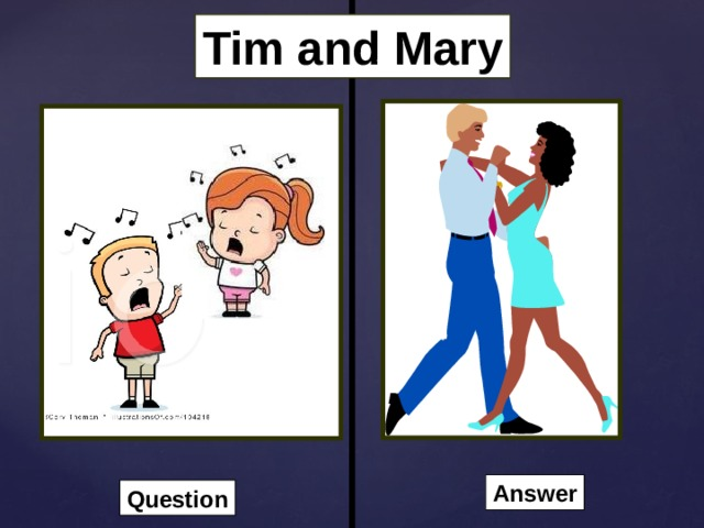 Tim and Mary Answer Question