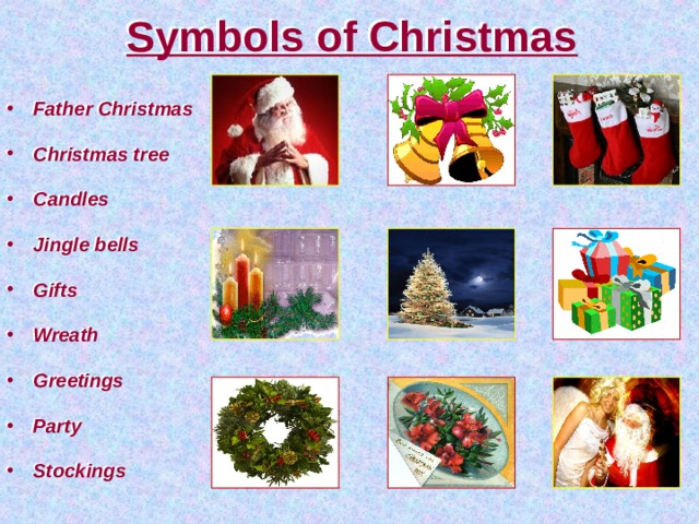 Symbols of Christmas  Father Christmas  Christmas tree  Candles  Jingle bells  Gifts  Wreath  Greetings  Party