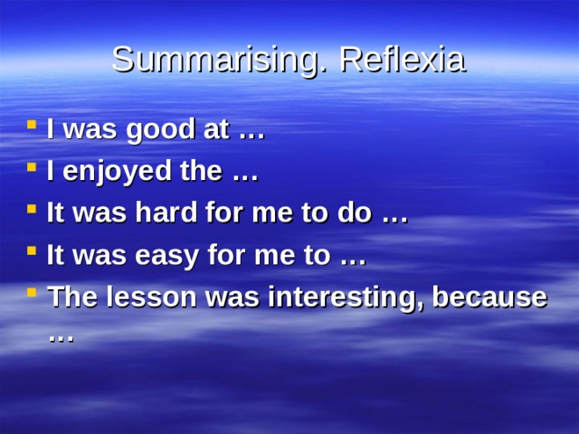 Summarising. Reflexia