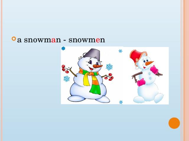 a snowm a n - snowm e n