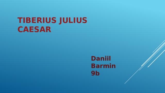 tiberius julius caesar   Daniil Barmin 9b