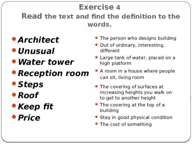 Exercise 4  Read the text and find the definition to the words.