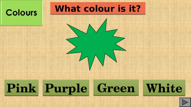 What colour is it? Green Purple Pink White