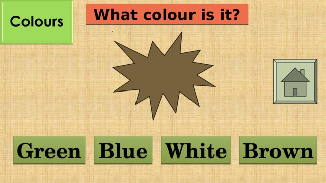 What colour is it? Blue Brown Green White