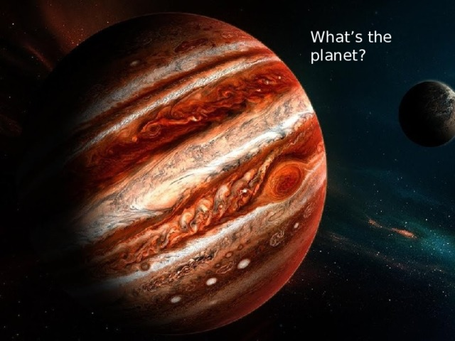 What's the planet?