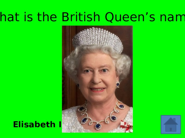 What is the British Queen's name? Elisabeth II