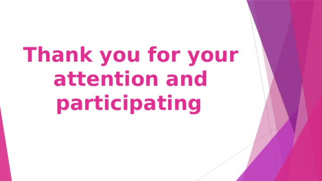 Thank you for your attention and participating