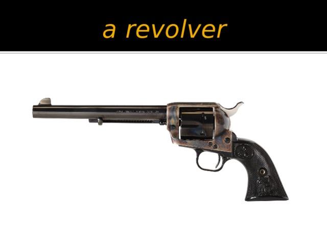 a revolver