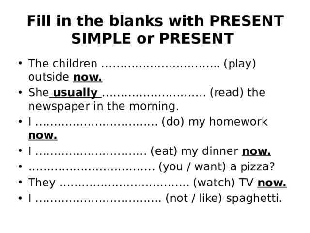 Fill in the blanks with PRESENT SIMPLE or PRESENT