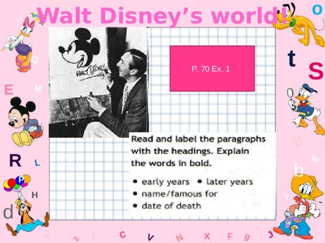 o Walt Disney's world! W C g J L u z V N t P. 70 Ex. 1 Q S E M R b P H Y d l x K F