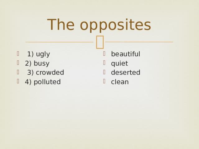 The opposites